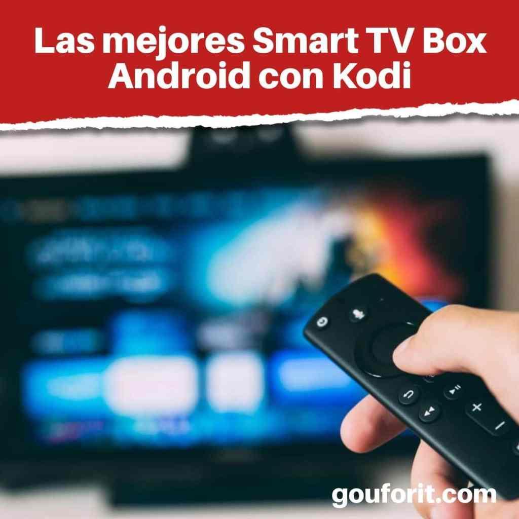 Las mejores Smart TV Box Android con Kodi
