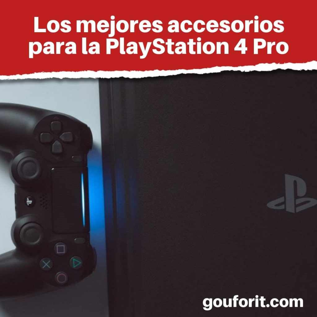 Los mejores accesorios para la PlayStation 4 Pro