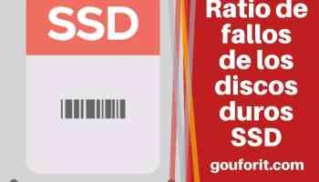 ¿Cuál es el ratio de fallos de los discos duros SSD?