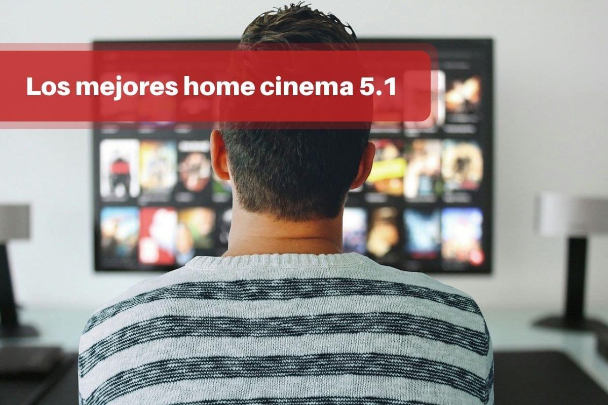 Los mejores home cinema 5.1: vídeo y sonido en tu casa como el cine