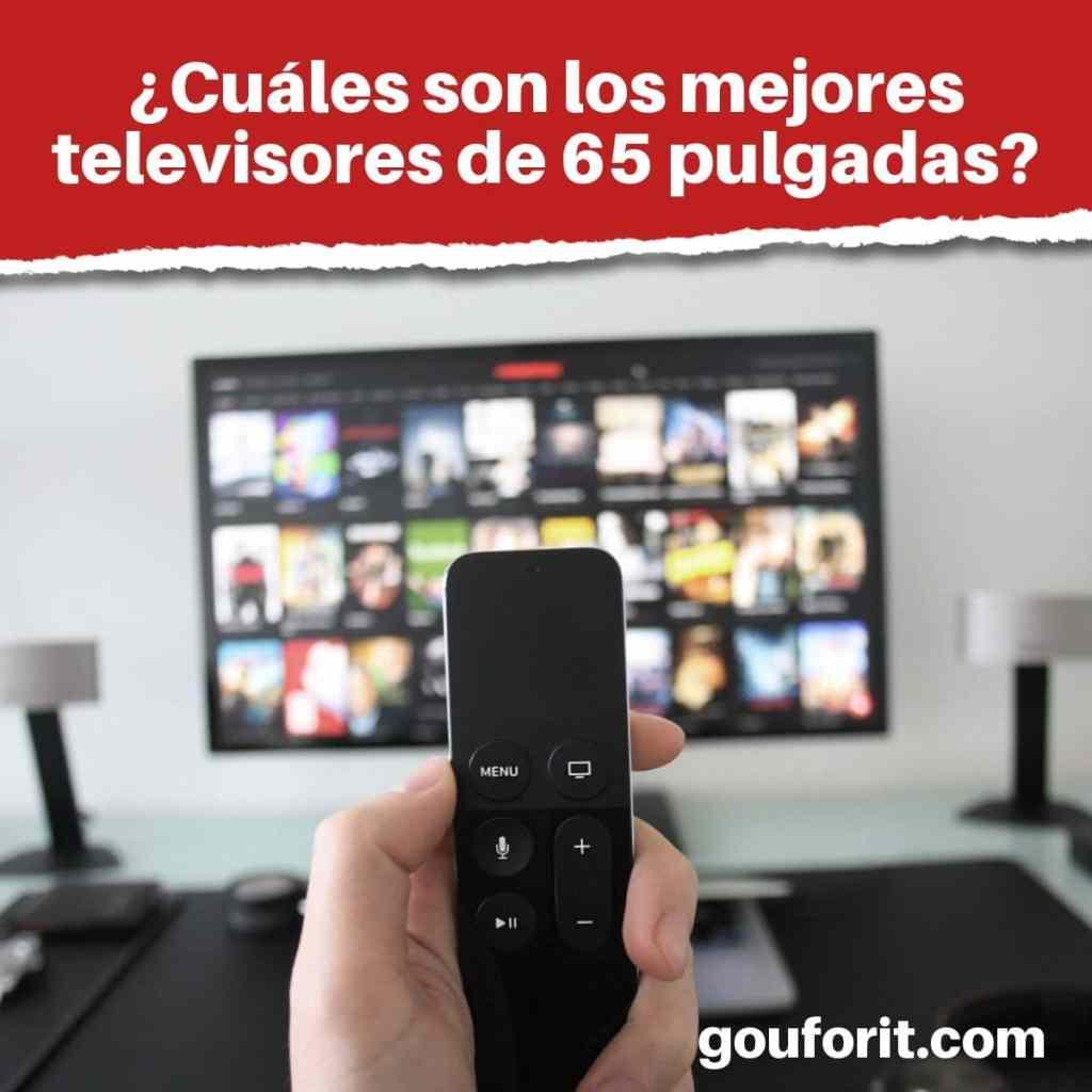 ¿Cuáles son los mejores televisores de 65 pulgadas?