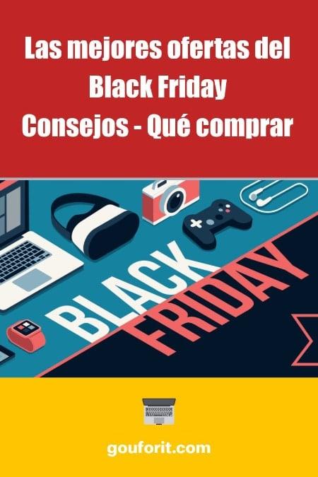 Las mejores ofertas del Black Friday seleccionadas por Gouforit