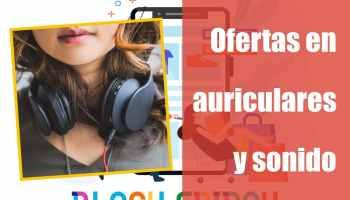 Ofertas en auriculares y sonido