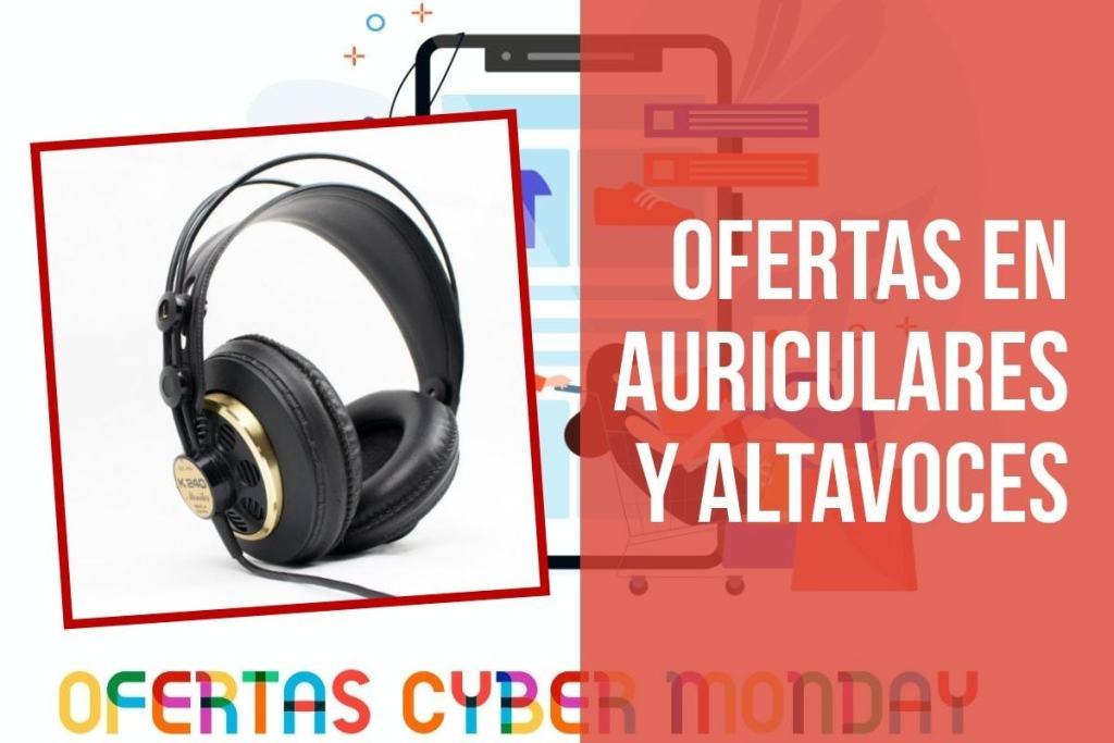 Ofertas en auriculares y altavoces en el Fin de Semana del Cyber Monday