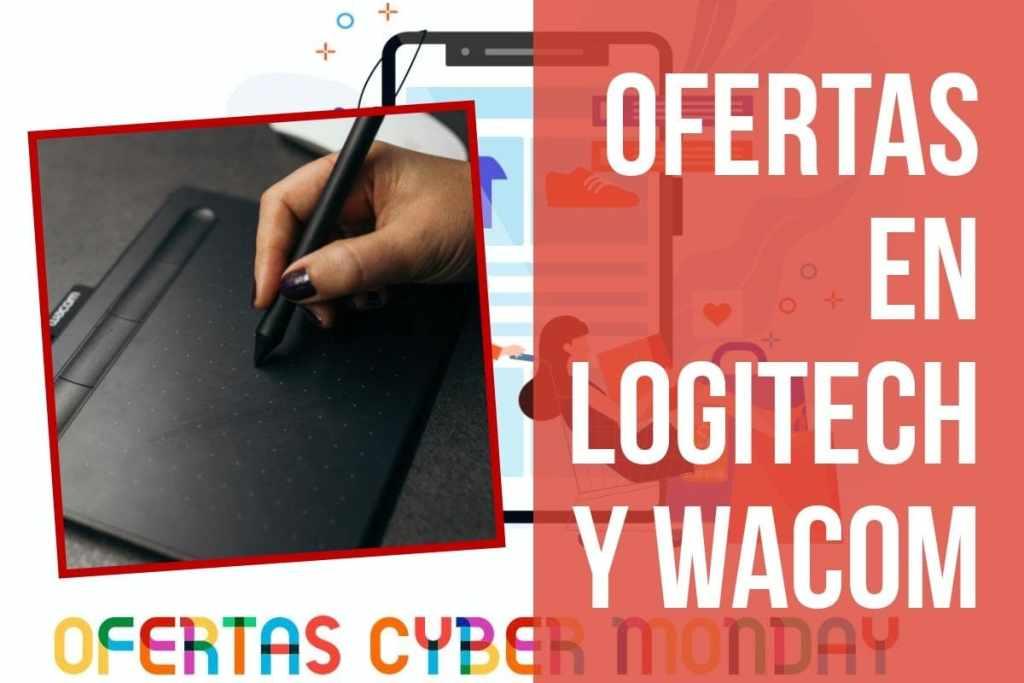 Ofertas en Logitech y Wacom del Fin de Semana del Cyber monday