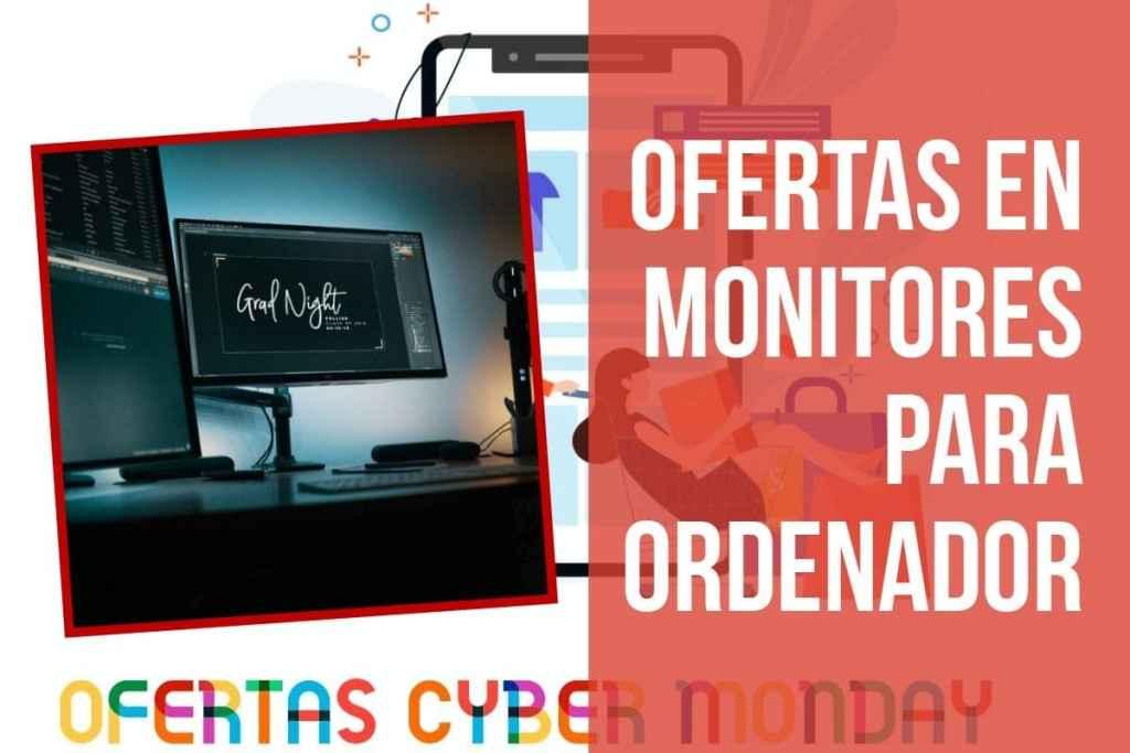 Ofertas Fin de Semana del Cyber Monday en monitores para PC y videojuegos