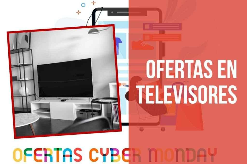 Ofertas televisores Fin de Semana Cyber Monday