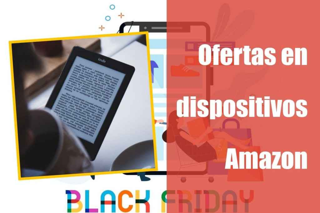Ofertas dispositivos Amazon Semana del Black Friday