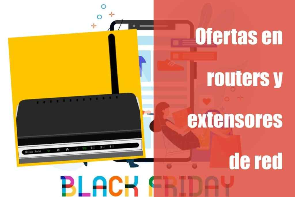 escuentos en routers y extensores de red semana del Black Friday