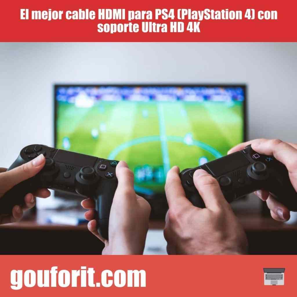 El mejor cable HDMI para PS4 (PlayStation 4) con soporte Ultra HD 4K