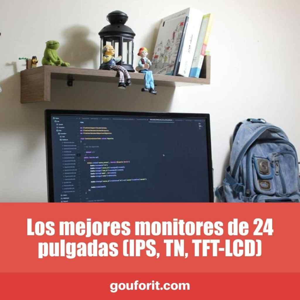Los mejores monitores de 24 pulgadas (IPS, TN, TFT-LCD)