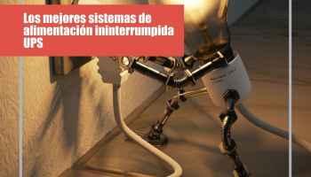 Los mejores sistemas de alimentación ininterrumpida (SAI o UPS) por menos de 100 euros
