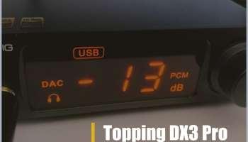 Topping DX3 Pro DAC y Amplificador de auriculares: opinión