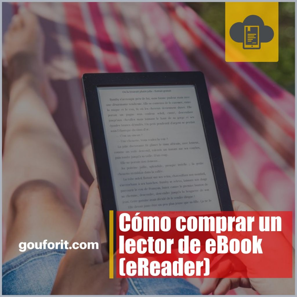 Cómo comprar un lector de eBook (eReader): Características de un buen lector de libros electrónicos