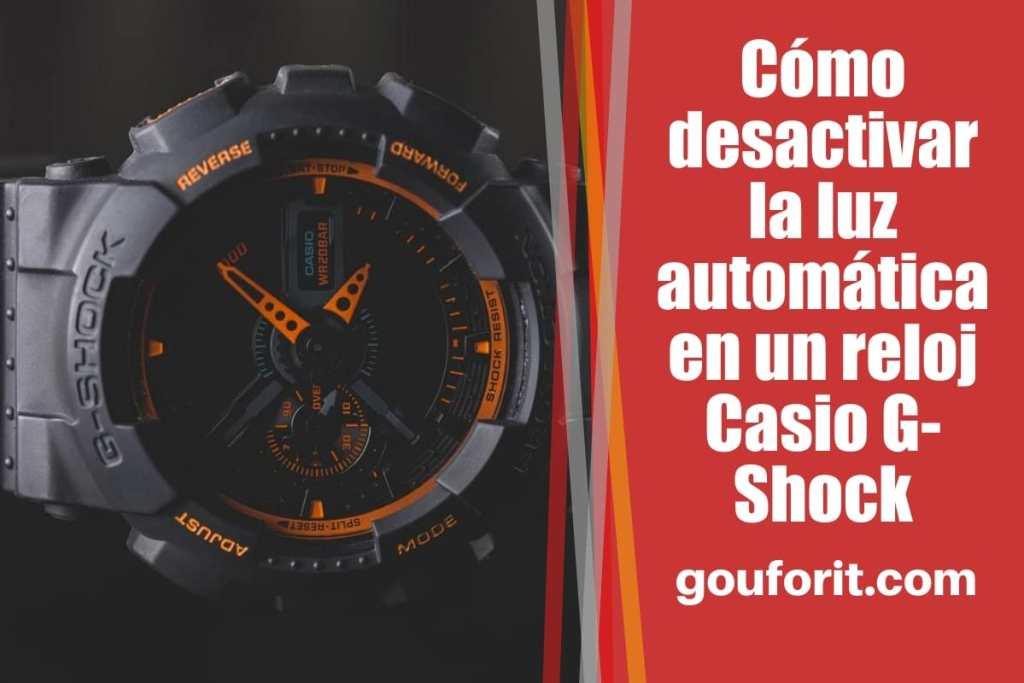 Cómo desactivar la luz automática en un reloj Casio G-Shock