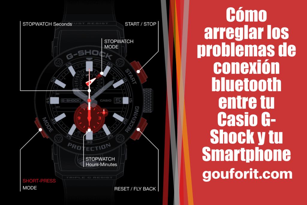 Cómo arreglar los problemas de conexión bluetooth entre tu Casio G-Shock y tu Smartphone