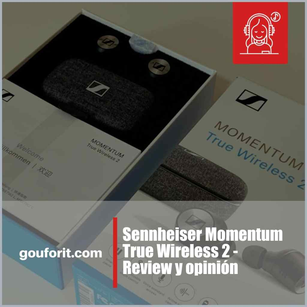 Sennheiser Momentum True Wireless 2 - Review y opinión