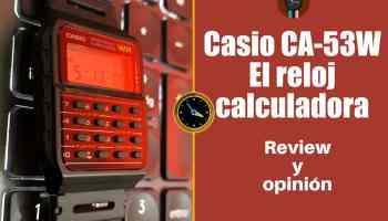Casio CA-53W - El reloj calculadora - Opinión y review