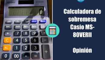Casio MS-80VERII - Calculadora de sobremesa - Opinión
