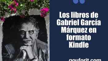 Los libros de Gabriel García Márquez en formato Kindle