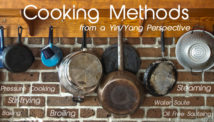 Cooking Methods from a Yin/Yang Perspective | Gourmandelle