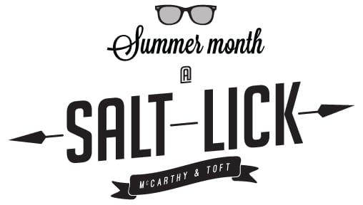 Summer Month at Salt Lick!