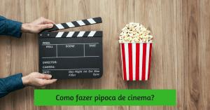 Como fazer pipoca de cinema em casa? 5