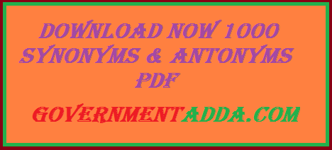 1000 Synonyms & Antonyms Download Pdf | | GovernmentAdda