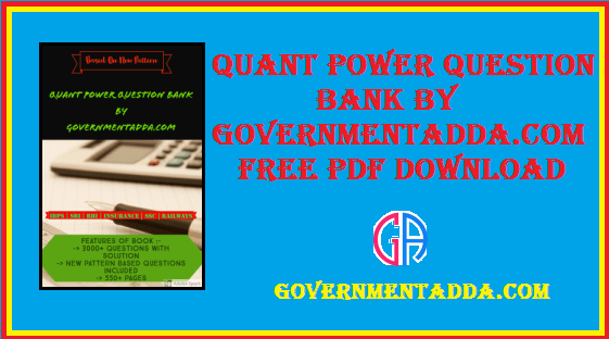 Quant Power Question Bank By Governmentadda Free PDF