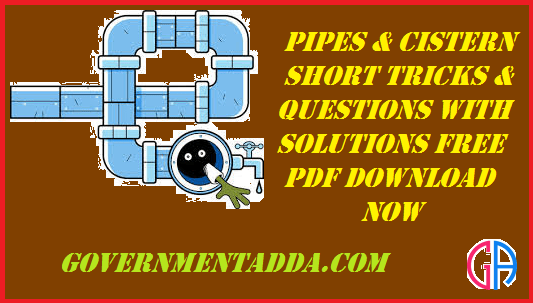 150+ Pipes & Cistern Questions With Solution Free PDF