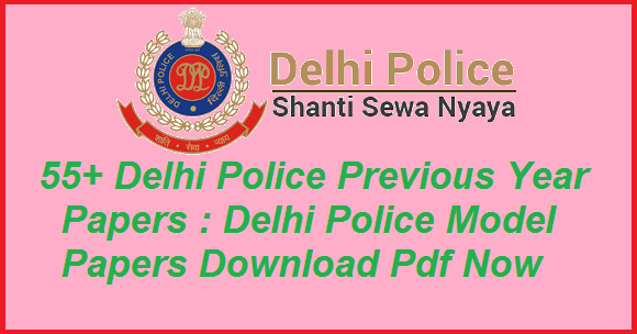 65+ Delhi Police Previous Year Papers Download PDF : Delhi