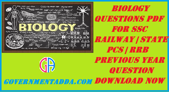 500+ Biology Questions PDF For SSC | Railway | State PCS