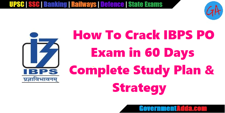 How To Crack IBPS PO Exam in 60 Days : Complete Study Plan