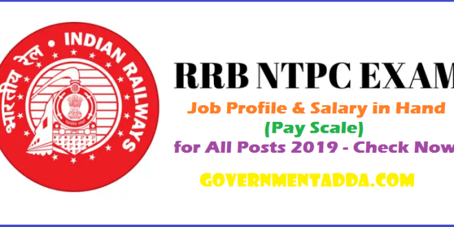 RRB NTPC Job Profile & Salary in Hand (Pay Scale) for All