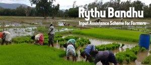 Rythu Bandhu - Input Assistance Scheme for Farmers in Telangana