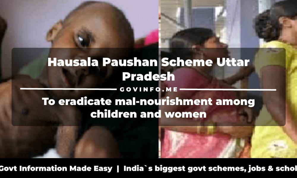 Hausala Paushan Scheme Uttar Pradesh to eradicate mal-nourishment among children and women
