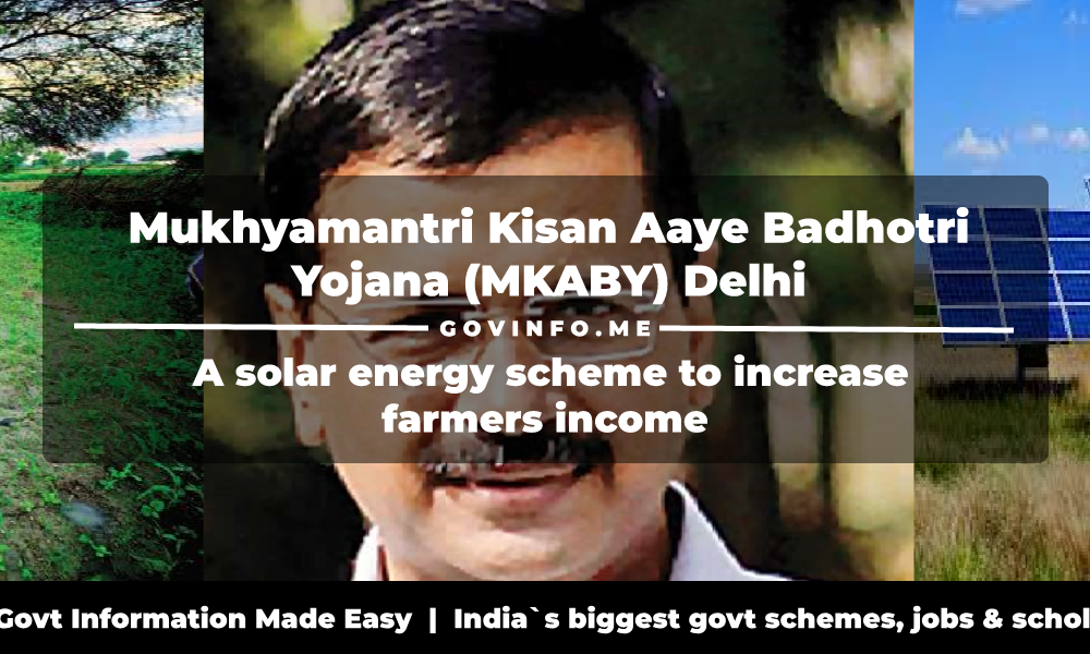 Mukhyamantri Kisan Aaye Badhotri Yojana (MKABY) Delhi a solar energy scheme to increase farmers income Eligibility, Benefits & How to apply