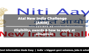 Atal New India Challenge (ANIM) Eligibility, awards & how to apply at aim.gov.in