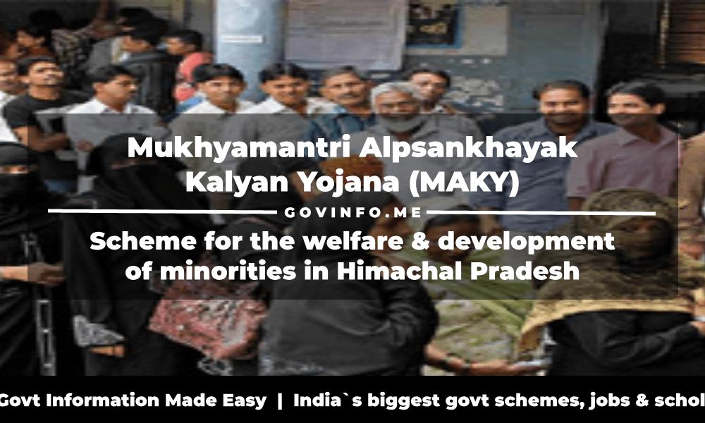 Mukhyamantri Alpsankhayak Kalyan Yojana (MAKY) a scheme for the welfare & development of minorities in Himachal Pradesh