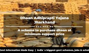 Dhaan Adhiprapti Yojana Jharkhand govt scheme to purchase dhaan at minimum support price