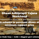 Dhaan Adhiprapti Yojana Jharkhand govt scheme to purchase dhaan at minimum support price