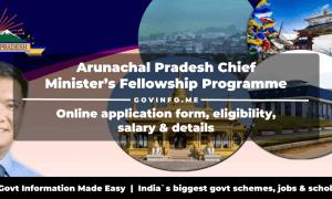 arunachalplan.gov.in - Arunachal Pradesh Chief Minister's Fellowship Programme (CMFP)