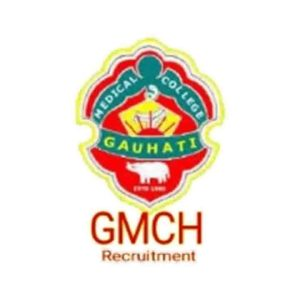 Gauhati Medical College Recruitment