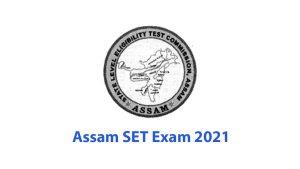 Assam SET Exam 2021
