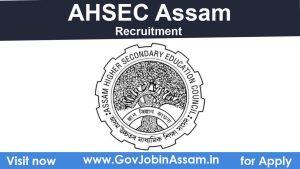 AHSEC Recruitment 2021