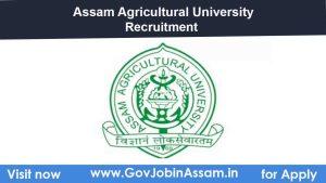 Assam Agricultural University Recruitment 2021