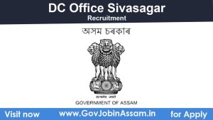 DC Sivasagar Recruitment 2021