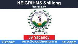 NEIGRIHMS Shillong Recruitment 2020