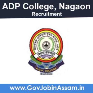 ADP College Nagaon Recruitment 2021