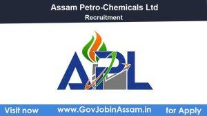 Assam Petro-Chemicals Limited Recruitment 2021